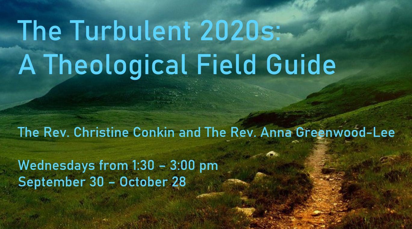 Turbulent 2020s: A Theological Field Guide with Anna Greenwood-Lee and Christine Conkin