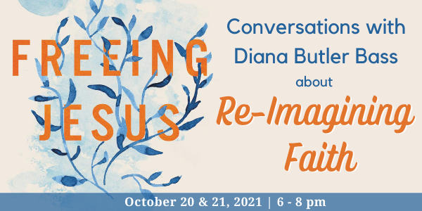 Freeing Jesus - Conversations with Diana Butler Bass about Re-Imagining Faith
